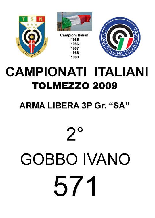 2009 Gobbo Ivano Arma Libera 3P