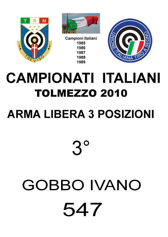 2010 Gobbo Ivano Arma Libera 3P